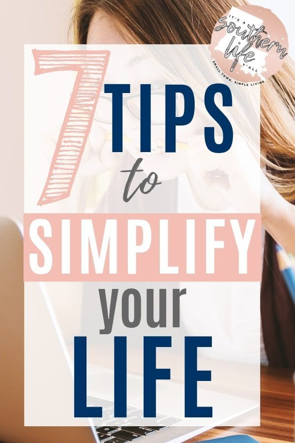 7 Effortless Tips to Simplify Your Life – It's a Southern Life Y'all – Tips to simplify life and stress less