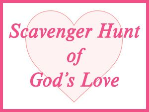 """Scavenger Hunt of God's Love"" activity with free printable."