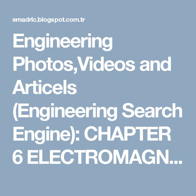 Engineering Photos,Videos and Articels (Engineering Search Engine): CHAPTER 6  ELECTROMAGNETIC INDUCTION