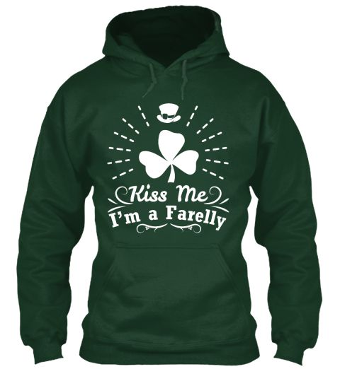 Kiss Me I'm A Farelly Forest Green Sweatshirt Front