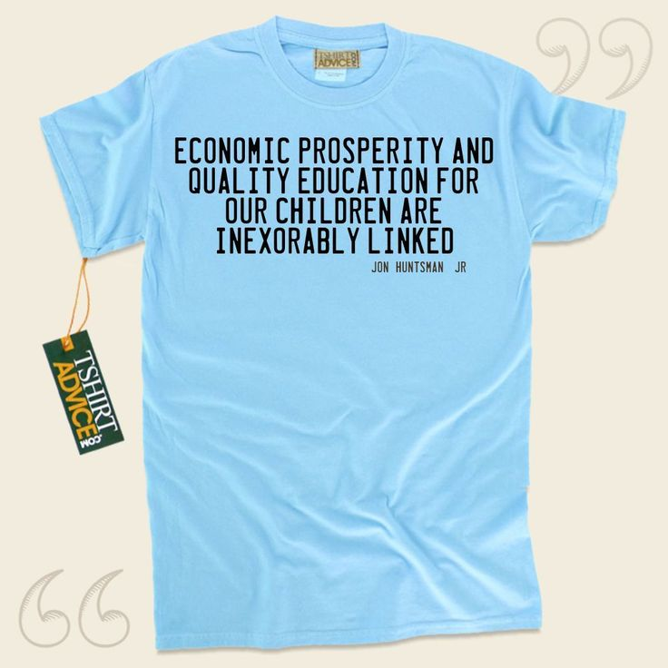 Economic prosperity and quality education for our children are inexorably linked.-Jon Huntsman, Jr. This amazing  quotes tshirt  will never go out of style. We feature traditional  saying tee shirts ,  words of understanding shirts ,  strategy t shirts , plus  literature t shirts  in respect of... - http://www.tshirtadvice.com/jon-huntsman-jr-t-shirts-economic-wisdom-tshirts/