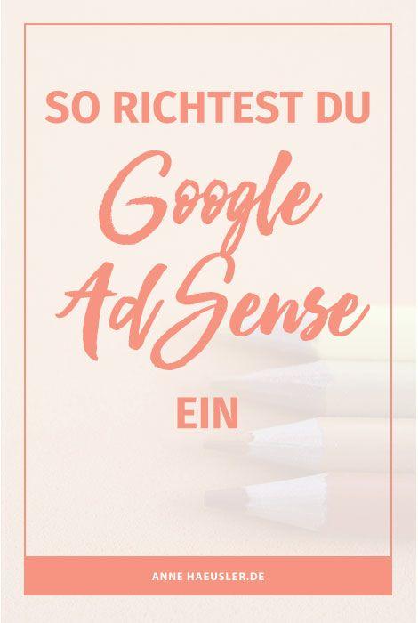Du willst mit deinem Blog Geld verdienen? Dann ist Google AdSense ein guter Einstieg. So richtest du AdSense ein I www.annehaeusler.de