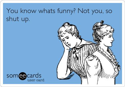 You know what's funny?