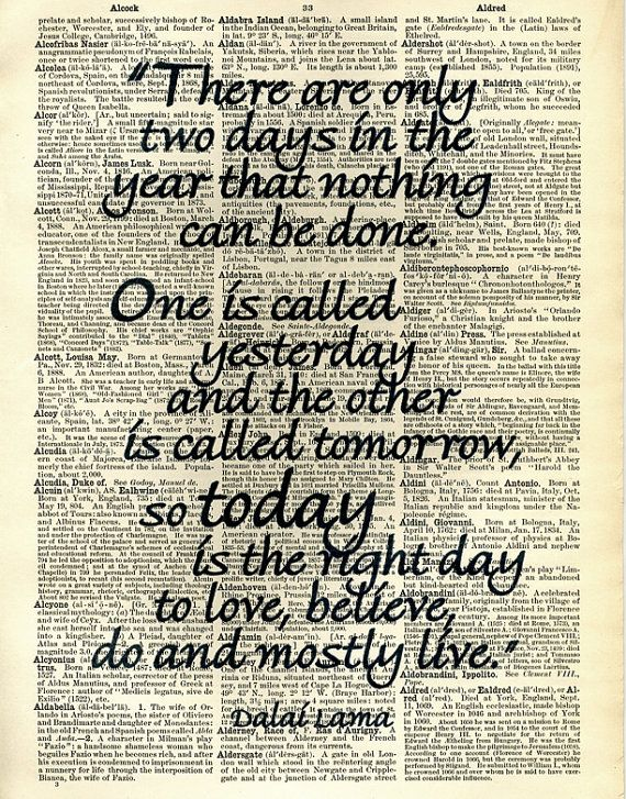 Dalai Lama Quotes About a New Year | Dalai Lama Quote Only Two Days In The Year That Nothing Can Be Done ...