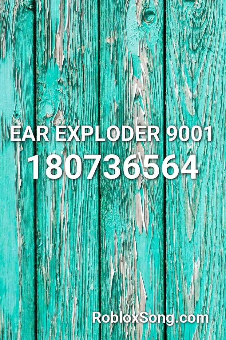 Ear Exploder 9001 Roblox Id Roblox Music Codes In 2020 Parody