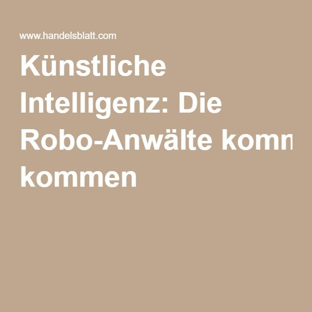 Künstliche Intelligenz: Die Robo-Anwälte kommen
