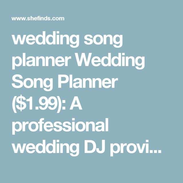 wedding song planner  Wedding Song Planner ($1.99): A professional wedding DJ provides over 1,000 song suggestions that couples can one- click preview on YouTube, and then add to their favorites list. Couples can even separate song selections by category like: prelude, processional, unity candle, recessional, grand entrance, first dance, father/daughter, mother/son, cake cutting, bouquet toss, garter toss and last songs.