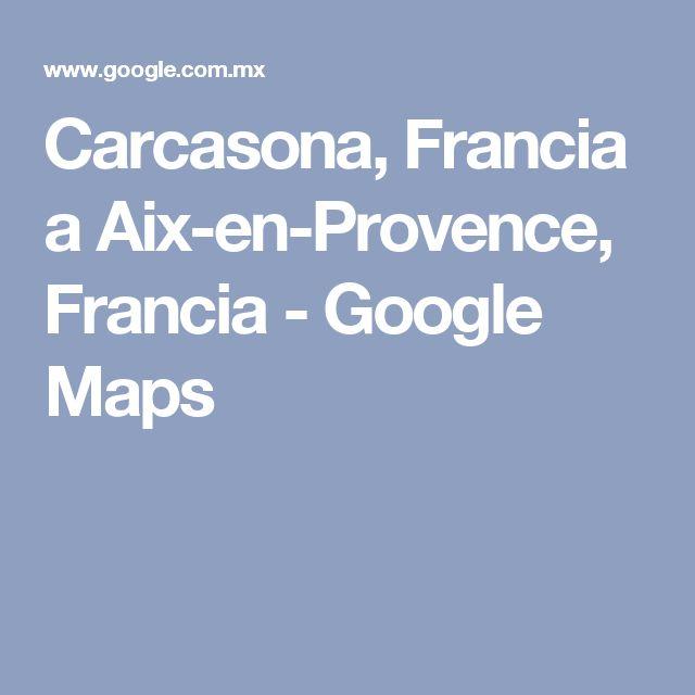 Carcasona, Francia a Aix-en-Provence, Francia - Google Maps