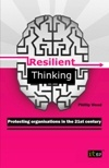 'Resilient Thinking' will revolutionise your approach to risk analysis and crisis management. Even if the worst does happen, you will be fully equipped to handle it.