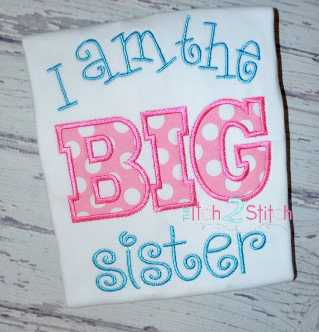 I am the BIG Sister applique and embroidery design for machine embroidery.