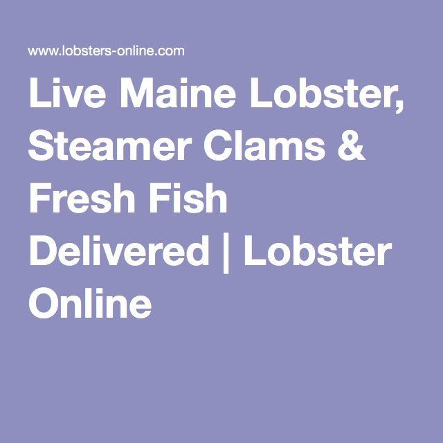Live Maine Lobster, Steamer Clams & Fresh Fish Delivered   Lobster Online