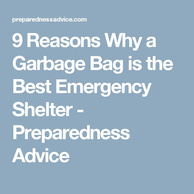 9 Reasons Why a Garbage Bag is the Best Emergency Shelter - Preparedness Advice