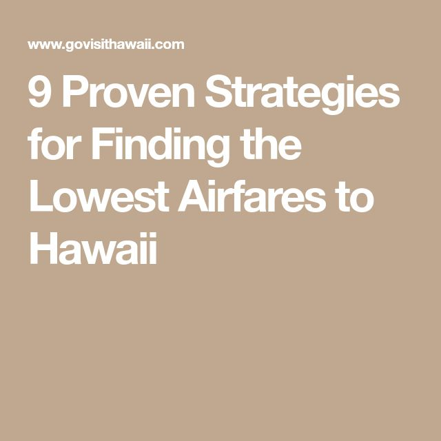 9 Proven Strategies for Finding the Lowest Airfares to Hawaii