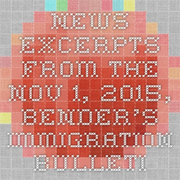 News Excerpts From the Nov. 1, 2015, Bender's Immigration Bulletin  USCIS Releases Draft Guidance on Extreme Hardship |