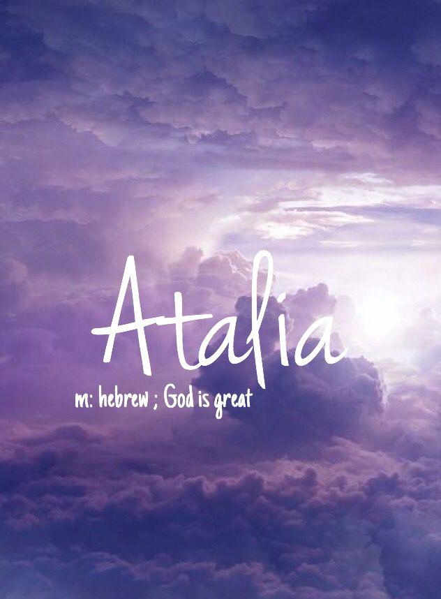 Atalia - beautiful girls name!!  Pronounced: AH-tall-ee-ah