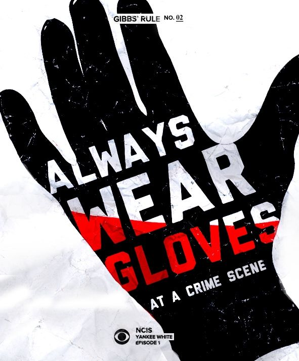 Gibbs' Rule No. 2: Always wear gloves at a crime scene. #GibbsRules