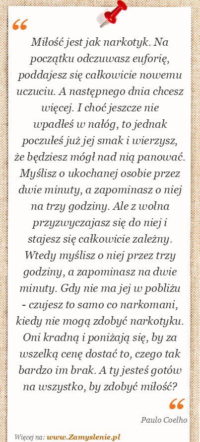 Cytat: Miłość jest jak narkotyk. Na początku odczuwasz euforię, poddajesz się... - Zamyslenie.pl