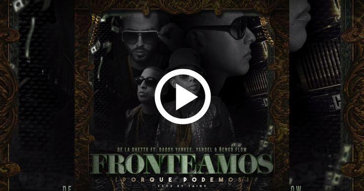 De La Ghetto presenta il singolo Fronteamos Porqué Podemos in collaborazione con Daddy Yankee, Yandel e Ñengo Flow
