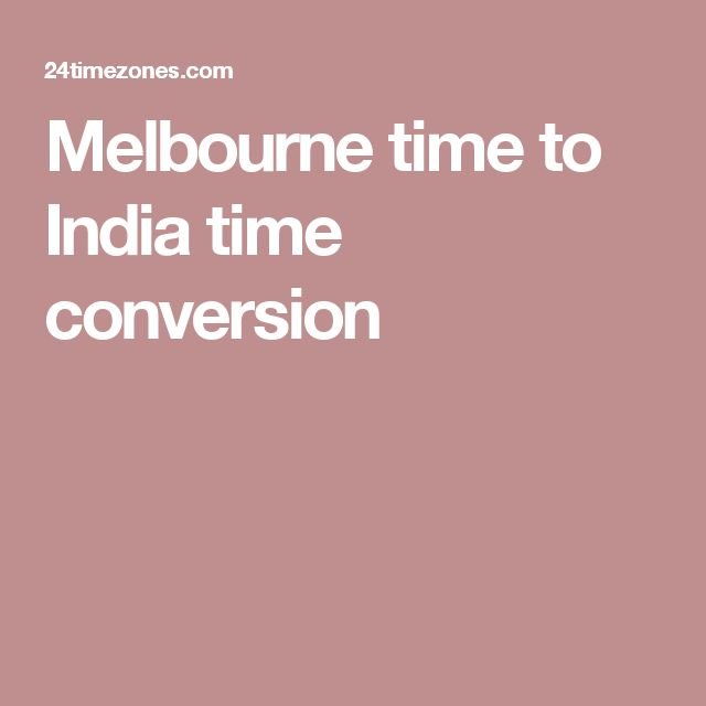 Melbourne time to India time conversion