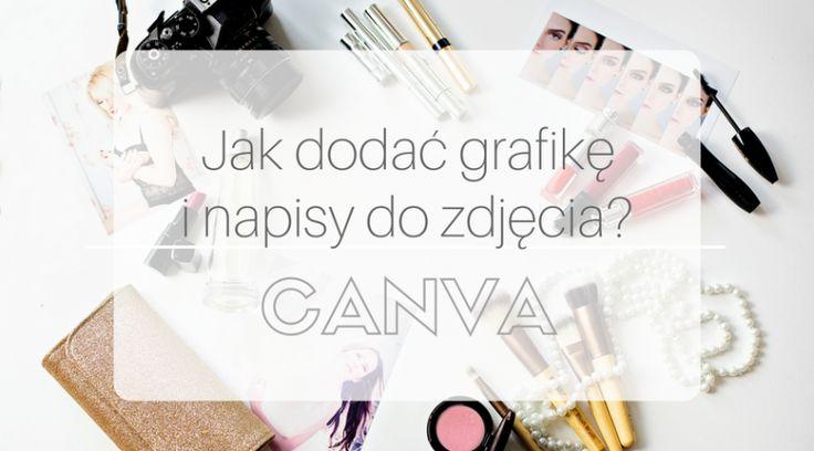 Jak dodać napisy i grafiki do zdjęć na bloga? – Canva