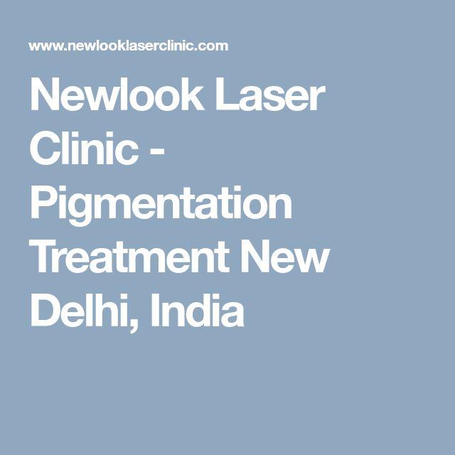 Newlook Laser Clinic - Pigmentation Treatment New Delhi, India