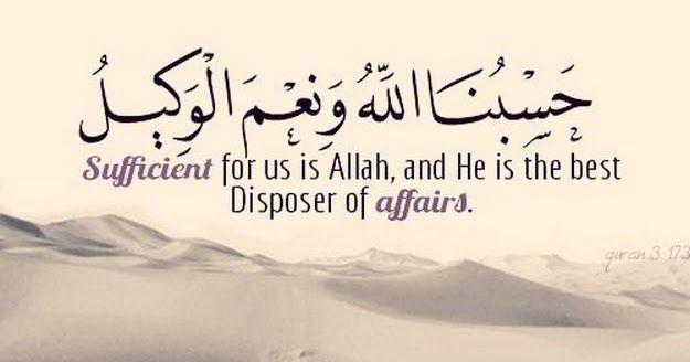 """Dahsyatnya Kalimat """"Hasbunallahu Wa Ni'mal Wakiil"""" (Cukuplah Allah menjadi Penolong kami dan Allah sebaik-baik Sandaran)"""