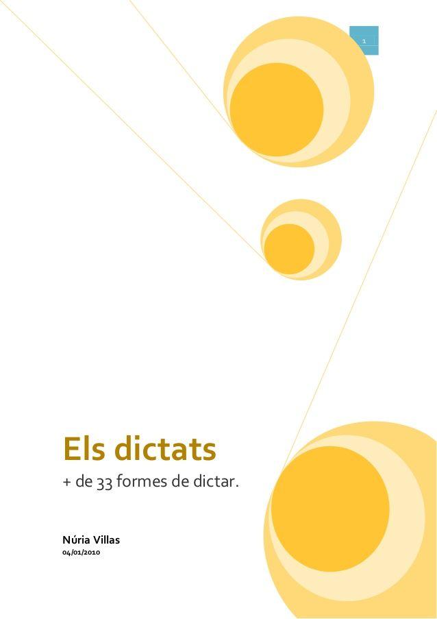 Els dictats 1 Els dictats + de 33 formes de dictar. Núria Villas 04/01/2010