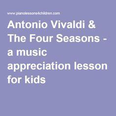 Antonio Vivaldi & The Four Seasons - a music appreciation lesson for kids