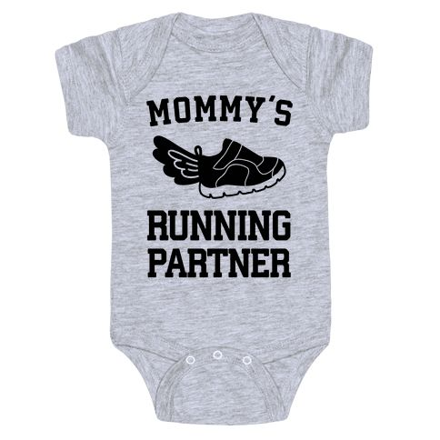 """New moms want to be healthy for their newborn. Get fit with this running partner design featuring the text """"Mommy's Running Partner"""" perfect for your morning jogs, workout routines, getting healthy and staying healthy! Get that stroller ready, it's time to go running!"""