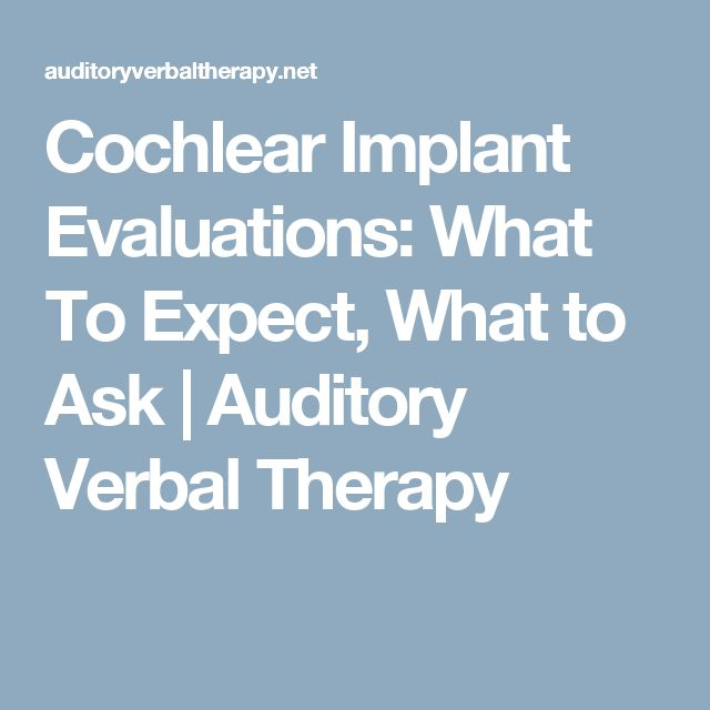 Cochlear Implant Evaluations: What To Expect, What to Ask | Auditory Verbal Therapy