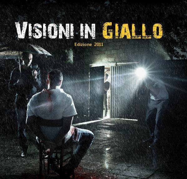 """Quarta edizione nel 2012 per """"Visioni in Giallo"""" il Premio Fotografico sul tema de """"il Giallo e il Noir"""", ossia tutto ciò che fa Thriller, Mistery, Pulp, Poliziesco e.... Delitto!!!"""