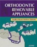 Orthodontic Removable Appliances by Sandhya Shyam Lohakare Hard Back