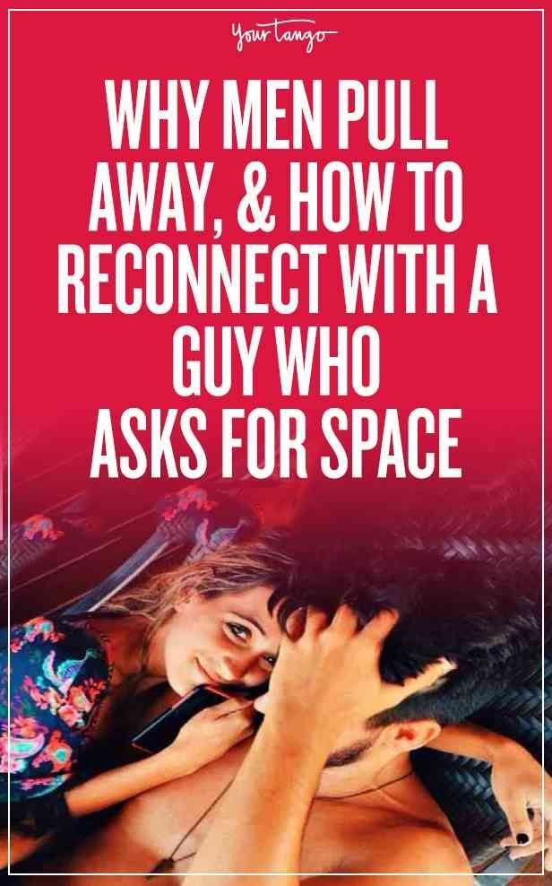 What To Do When The Guy You Like Pulls Away (Or Asks For 'Space
