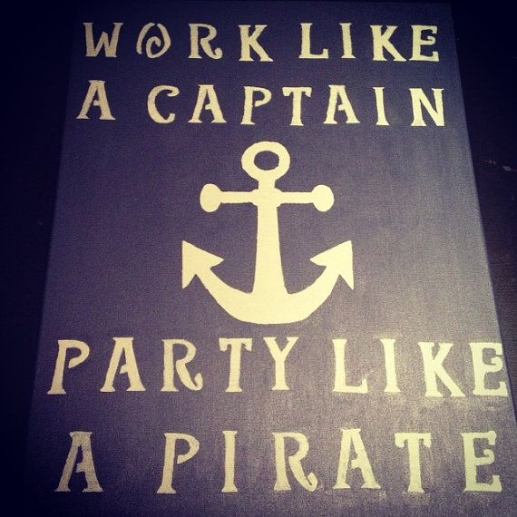 Work Like a Captain Party Like a Pirate - Quotation Canvas Painting on Etsy, $60.00
