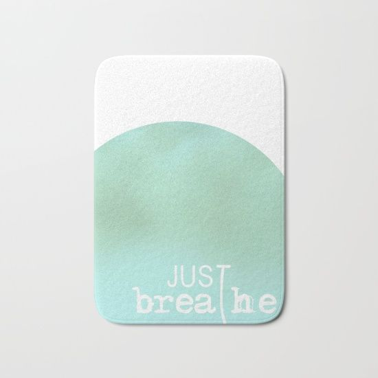 Just breathe Bathmat by ARTbyJWP from Society6 #bathmat #bedroom #homedecor #bathroomaccessories #society6 #artbyjwp #breathe #mint   ----  The perfect bath mats: fuzzy, foamy and finely enhanced with brilliant art. With a soft, quick-dry microfiber surface, memory foam cushion and skid-proof backing, our shower mats are a cut above your typical rug. Keep them clean with a gentle machine wash (no bleach!) and make sure to hang dry.