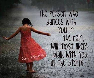 dance in the rain walk in the storm quote
