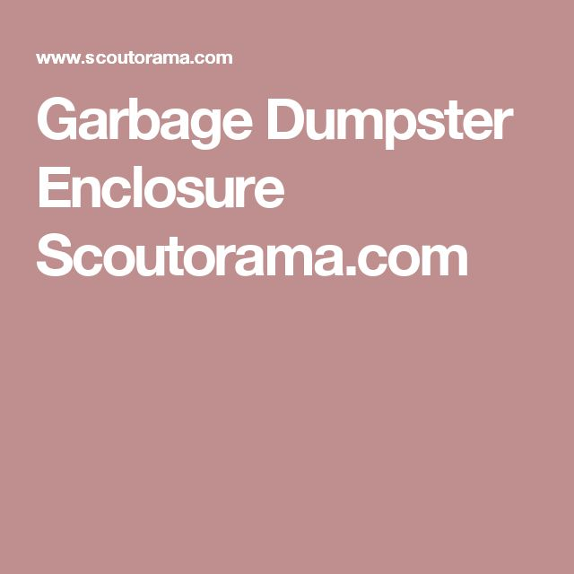 Garbage Dumpster Enclosure Scoutorama.com