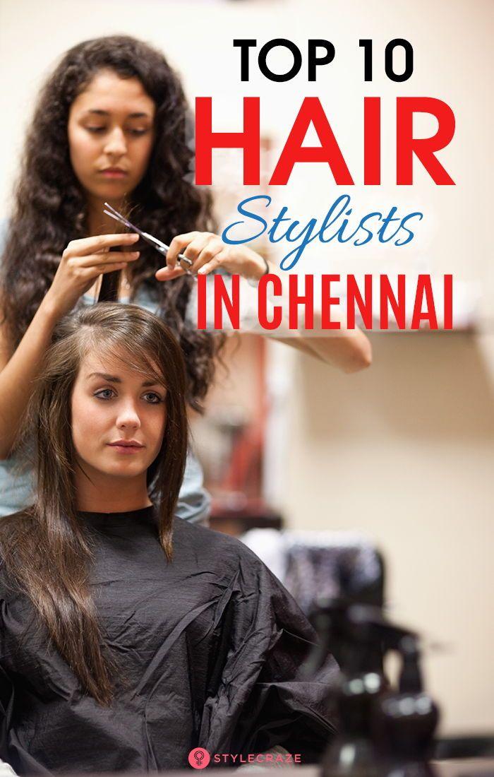 Top 10 Hair Stylists In Chennai Best Hair Stylist Hair Stylist Cool Hairstyles