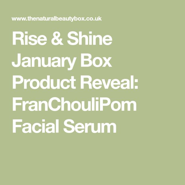 Rise & Shine January Box Product Reveal: FranChouliPom Facial Serum