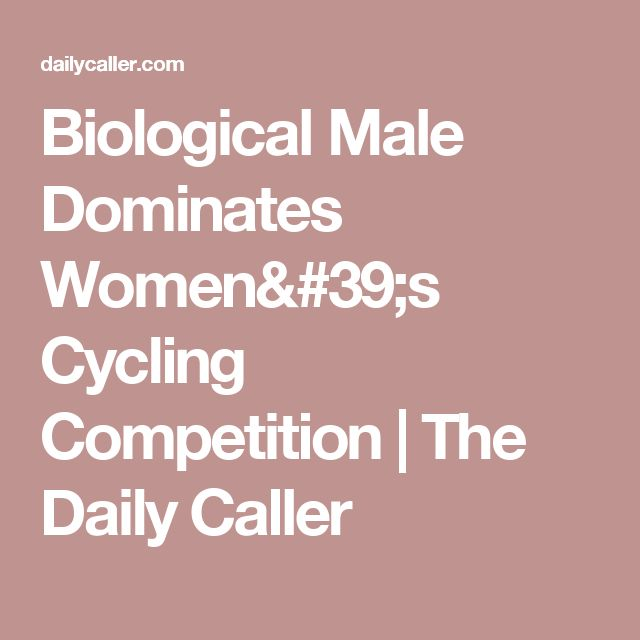 Biological Male Dominates Women's Cycling Competition | The Daily Caller