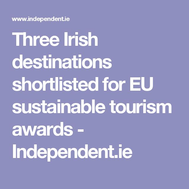Three Irish destinations shortlisted for EU sustainable tourism awards - Independent.ie