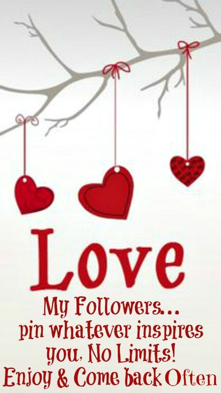 Love and Appreciation to my Pinterest Friends & Followers ♥ PLEASE PIN AS MANY AS YOU WANT FROM ANY OF MY BOARDS