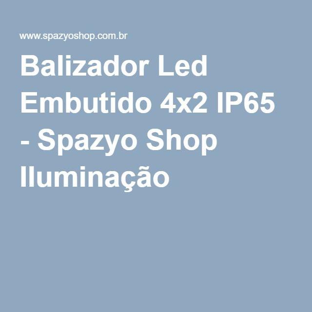 Balizador Led Embutido 4x2 IP65 - Spazyo Shop Iluminação