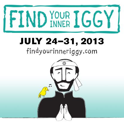 Find Your Inner Iggy starts today! Join us at www.findyourinneriggy.com.