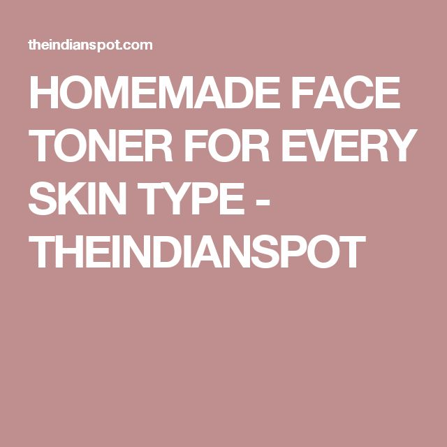 HOMEMADE FACE TONER FOR EVERY SKIN TYPE - THEINDIANSPOT
