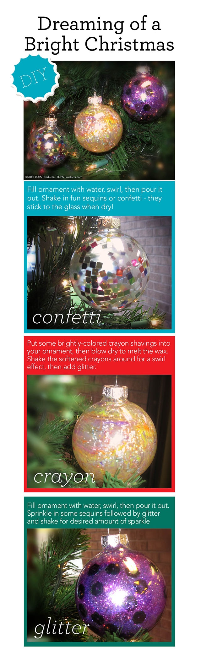 Making christmas ornaments with crayons - Sparkly Ornaments Use Water To Make Confetti Sequins And Glitter Stick Inside Glass Orbs