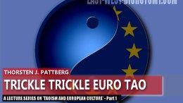 Trickle Trickle Euro Tao