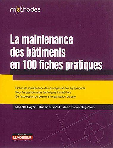 La maintenance des bâtiments en 100 fiches pratiques: Fic...  http://scd.ensam.eu/flora/jsp/index_view_direct_anonymous.jsp?record=default:UNIMARC:141785