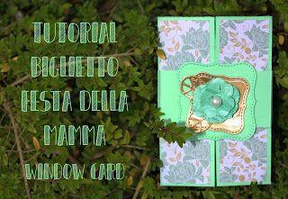 Tutorial biglietto festa della mamma - window card #festadellamamma #mothersday #mother #mum #mamma #mama #flower #fiore #papel #mom #card #biglietto #auguri #happy #festa  #carta #verde #menta #mint