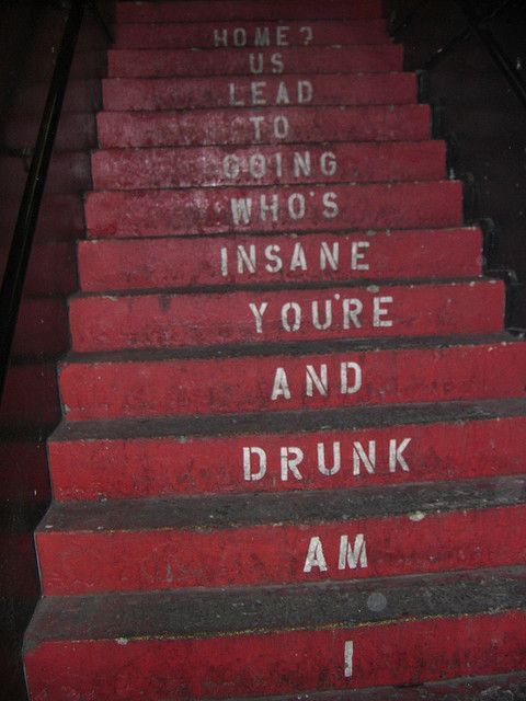 """I am drunk and you're insane who's going to lead us home?"": Imaginary Friends, Sunday Brunch, Quote, Full Moon Parties, Funny Commercial, You R Insanity, Home Stairs, Saturday Night, Funny People"